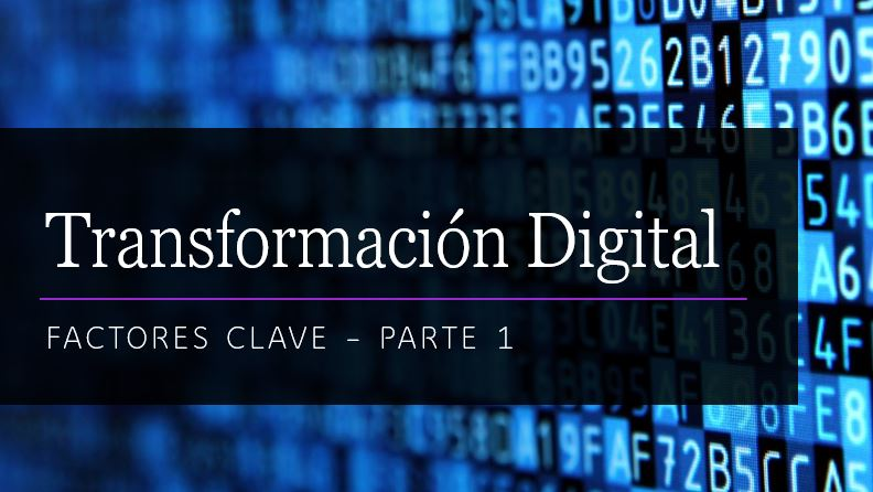 Claves para la Transformación Digital – Parte1